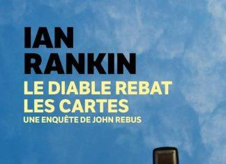 Ian RANKIN : Inspecteur John Rebus - 21 - Le diable rebat les cartes