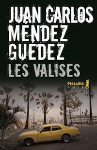 Juan Carlos MENDEZ GUEDEZ - Les valises