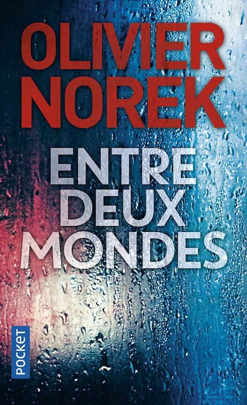Olivier NOREK : Entre deux mondes