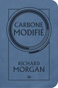 Richard MORGAN - Serie Takeshi Kovacs - 01 - Carbone modifie