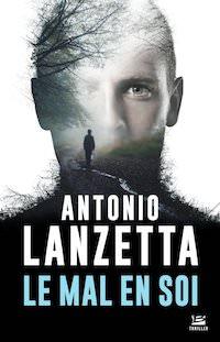 Antonio LANZETTA - Le Mal en soi