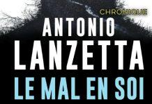Antonio LANZETTA : Le mal en soi