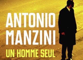 Antonio MANZINI - Un homme seul
