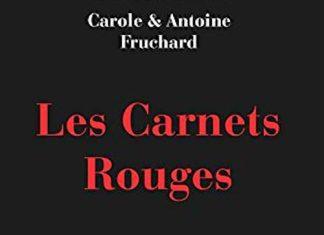 Carole FRUCHARD et Antoine FRUCHARD - Les carnets rouges -