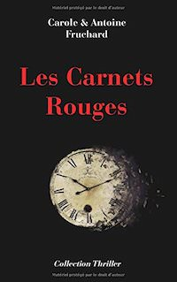 Carole FRUCHARD et Antoine FRUCHARD - Les carnets rouges