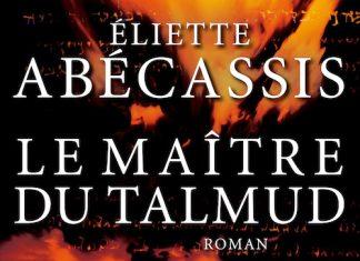 Eliette ABECASSIS - Le maitre du Talmud -