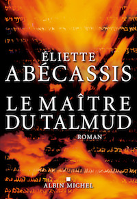 Eliette ABECASSIS - Le maitre du Talmud