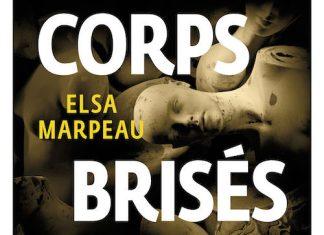 Elsa MARPEAU - Les corps brises