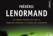Frederic LENORMAND - Les Nouvelles enquetes du juge Ti - La Longue Marche du juge Ti - Medecine chinoise e usage des assassins