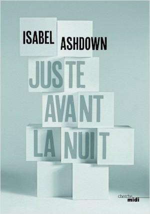 Isabel ASHDOWN - Juste avant la nuit