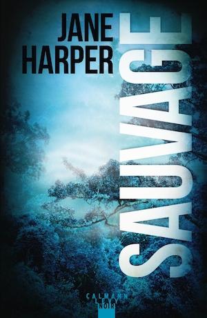 Jane HARPER - Sauvage -
