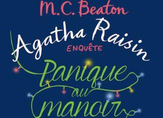 M.C. BEATON - Agatha Raisin enquete - Tome 10 - Panique au manoir