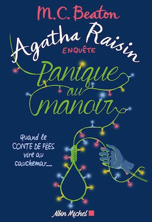 M.C. BEATON - Agatha Raisin enquete - Tome 10 - Panique au manoir