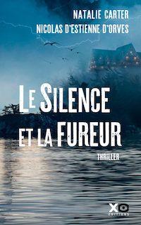 Nicolas D'ESTIENNE D'ORVES et Nathalie CARTER - Le silence et la fureur