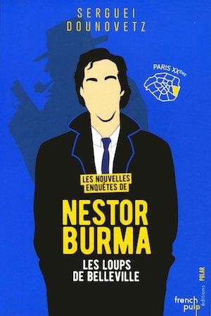 Serguei DOUNOVETZ - nouvelles enquetes de Nestor Burma - 01 - Les loups de Belleville