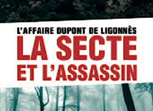 Guy Hugnet L Affaire Dupont De Ligonnes La Secte Et L