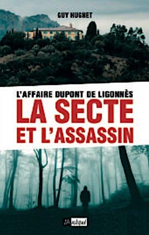 https://polar.zonelivre.fr/wp-content/uploads/2018/03/Guy-HUGNET-Affaire-Dupont-de-Ligonnes-La-secte-et-lassassin.jpg