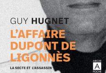 Guy HUGNET : L'Affaire Dupont de Ligonnès - La secte et l'assassin