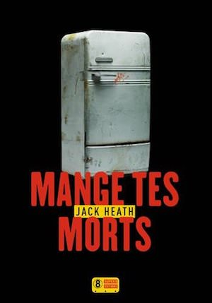 Jack HEATH - Mange tes morts