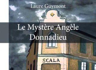 Laure GUYMONT - Le mystere Angele Donnadieu