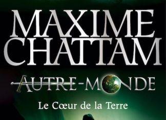 Maxime CHATTAM - Autre-Monde - 03 - Le coeur de la terre
