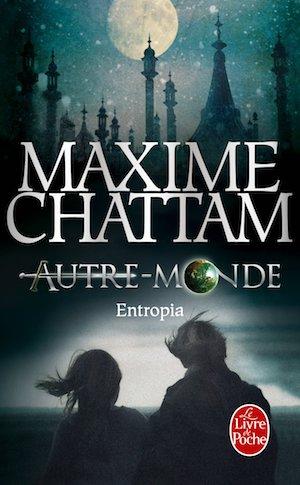 Maxime CHATTAM - Autre-Monde - 04 - Entropia