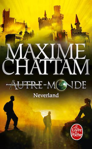 Maxime CHATTAM - Autre-Monde - 06 - NEVERLAND