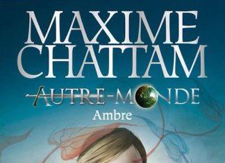 Maxime CHATTAM - Autre-Monde - Ambre
