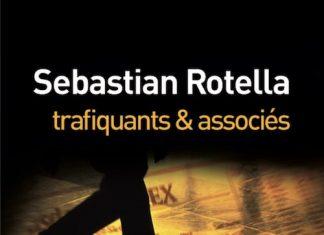 Sebastian ROTELLA -Trafiquants et associes
