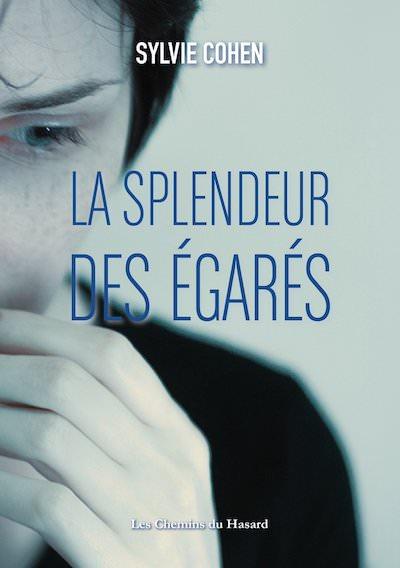 Sylvie COHEN - La splendeur des egares