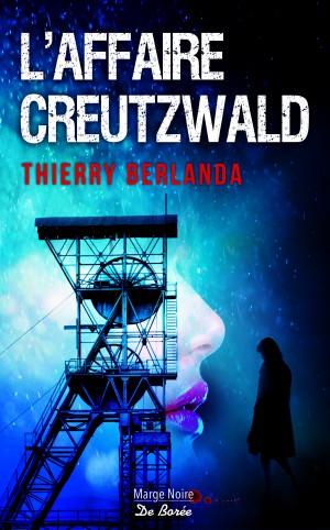 Thierry BERLANDA -affaire Creutzwald