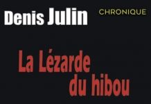 Denis JULIN : La Lézarde du hibou