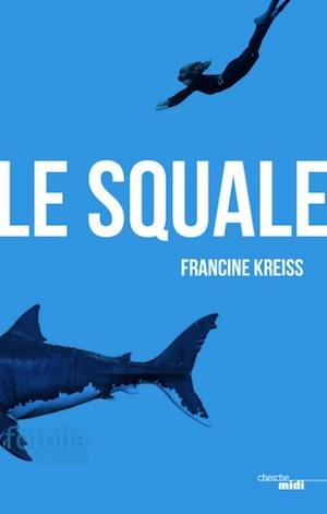 Francine KREISS - Le squale