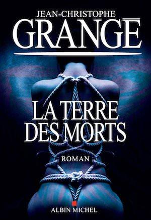 Jean-Christophe GRANGE - La terre des morts