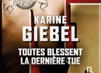 Karine GIEBEL - Toutes blessent la derniere tue