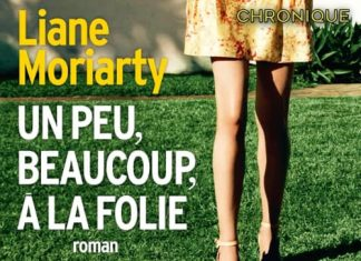 Liane MORIARTY : Un peu, beaucoup, à la folie