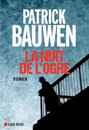 Patrick BAUWEN - La nuit de ogre