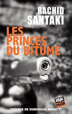 Rachid SANTAKI - Les princes du bitume