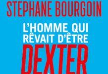 Stephane BOURGOIN - homme qui revait etre Dexter