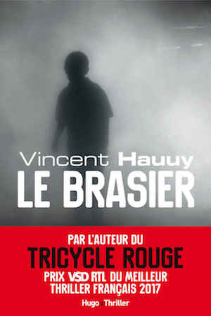Vincent HAUUY - Le brasier