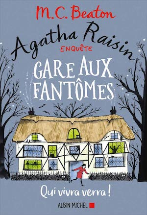 Agatha Raisin -Tome 14 - Gare aux fantomes