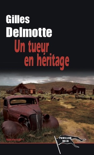 Gilles DELMOTTE - NOM DE CODE – Tome 1 - Un tueur en heritage