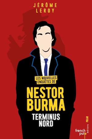 Jerome LEROY - nouvelles enquetes de Nestor Burma - 02 - Terminus Nord