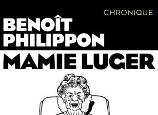 Benoît PHILIPPON : Mamie Luger