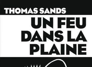 Thomas SANDS - Un feu dans la plaine