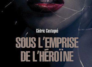 Cedric CASTAGNE - Sous l'emprise de heroine -