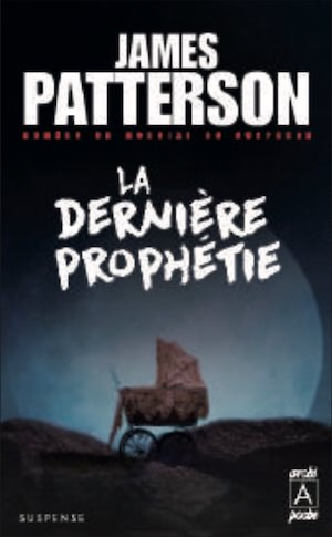 James PATTERSON -La derniere prophetie