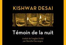 Kishwar DESAI - Temoin de la nuit