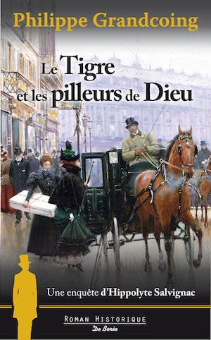 Philippe GRANDCOING - Une enquete Hippolyte Salvignac – tigre et les pilleurs de Dieu