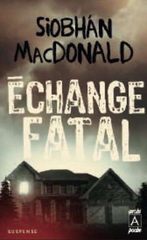 Siobhan MACDONALD - Echange fatal